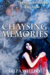 Chaysing Memories (Chaysing Trilogy, #2) - Jalpa Williby