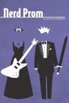 Nerd Prom - Joshua Anderson