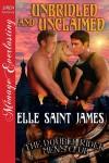Unbridled and Unclaimed - Elle Saint James