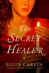 The Secret Healer - Ellin Carsta, Terry Laster