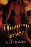 Phantom Lover - A. J. Llewellyn