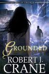 Grounded - Robert J. Crane