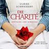 Die Charité: Hoffnung und Schicksal (ungekürzte Lesung auf 2 MP3-CDs) - Ulrike Schweikert (Autorin), Beate Rysopp (Sprecherin)