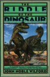 Riddle of the Dinosaur - John Noble Wilford
