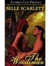 The Woodsman - Belle Scarlett