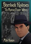 Sherlock Holmes and The Moving Finger Writes - Mike Hogan