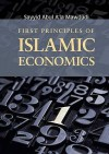 First Principles of Islamic Economics - Abul A'la Maududi, Shafaq Hashmi