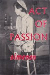 Act of Passion - Georges Simenon, Louise Varèse