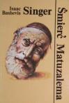 Śmierć Matuzalema i inne opowiadania - Isaac Bashevis Singer, Irena Wyrzykowska