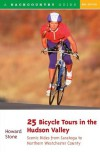25 Bicycle Tours in the Hudson Valley: Scenic Rides from Saratoga to West Point - Howard Stone