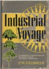 Industrial Voyage ; My Life as an Industrial Lieutenant - P.W. Litchfield, Richard Bartlet
