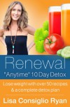 "Renewal ""Anytime"" 10 Day Detox - Lisa Consiglio Ryan"