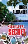 Gloria's Secret - Robin Alexander