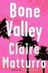 Bone Valley - Claire Matturro