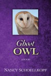 Ghost Owl - Nancy Schoellkopf