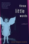 Three Little Words: A Memoir - Ashley Rhodes-Courter