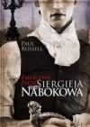 Zmyślone życie Siergieja Nabokowa - Paul Russell