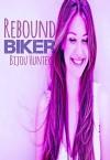 Rebound Biker - Bijou Hunter, Miranda Koryluk