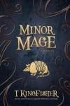 Minor Mage : A Novella - T. Kingfisher
