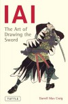 IAI The Art of Drawing the Sword - Darrell Craig