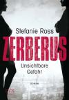 Unsichtbare Gefahr (Zerberus, #1) - Stefanie Ross