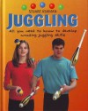 Juggling: All you need to know to develop amazing juggling skills - Stuart Ashman
