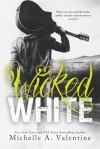 Wicked White - Michelle A. Valentine