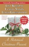 A Historical Christmas Present - Lisa Kleypas, Lynsay Sands, Leigh Greenwood