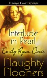 Interlude in Pearl (Naughty Nooners) (Pearl, #2.5) - Emily Ryan-Davis