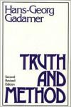 Truth and Method - Hans-Georg Gadamer, Joel Weinsheimer, Donald G. Marshall
