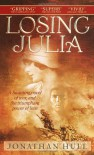 Losing Julia - Jonathan   Hull
