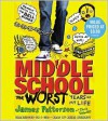Middle School, The Worst Years of My Life - James Patterson, Bryan Kennedy, Chris Tebbetts, Laura Park