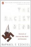 The Racist Mind: Portraits of American Neo-Nazis and Klansmen - Raphael S. Ezekiel