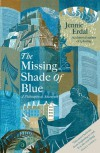 The Missing Shade of Blue - Jennie Erdal