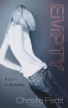 Empty: A Story of Anorexia - Christie Pettit