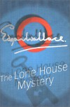 The Lone House Mystery - Edgar Wallace