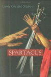 Spartacus - Lewis Grassic Gibbon, Ian Campbell