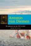 Antonio van Diemen: De Opkomst van de Voc in Azië (Dutch Edition) - Menno Witteveen