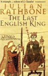 The Last English King - Julian Rathbone