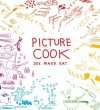 Picture Cook: See. Make. Eat. - Katie Shelly