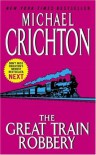 The Great Train Robbery - Michael Crichton
