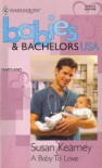 A Baby to Love (Babies & Bachelors USA: Maryland #20) - Susan Kearney