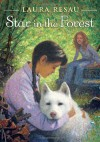Star in the Forest - Laura Resau