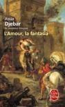L'Amour, La Fantasia - Assia Djebar