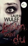 Leiden sollst du - Laura Wulff