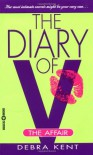 The Diary of V: The Affair - Debra Kent