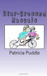 Star-Crossed Rascals: Adventures of Rascals, Polly and Gertie.: 1 - Patricia Puddle