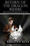 Return of the Dragon Rider - Kristian Alva