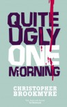 Quite Ugly One Morning - Christopher Brookmyre