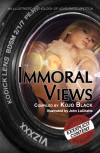 Immoral Views - Kojo Black, Lucy Felthouse, Kay Jaybee, K.D. Grace, Lexie Bay, Rebecca  Bond